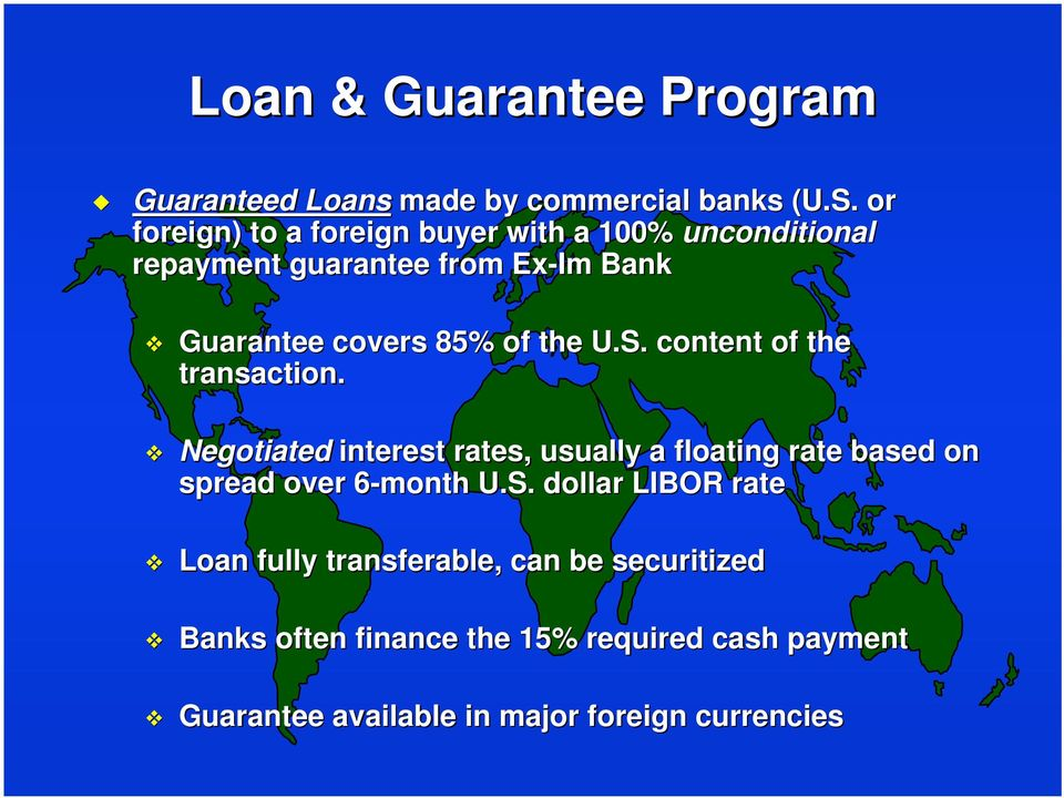 S. content of the transaction. Negotiated interest rates, usually a floating rate based on spread over 6-month 6