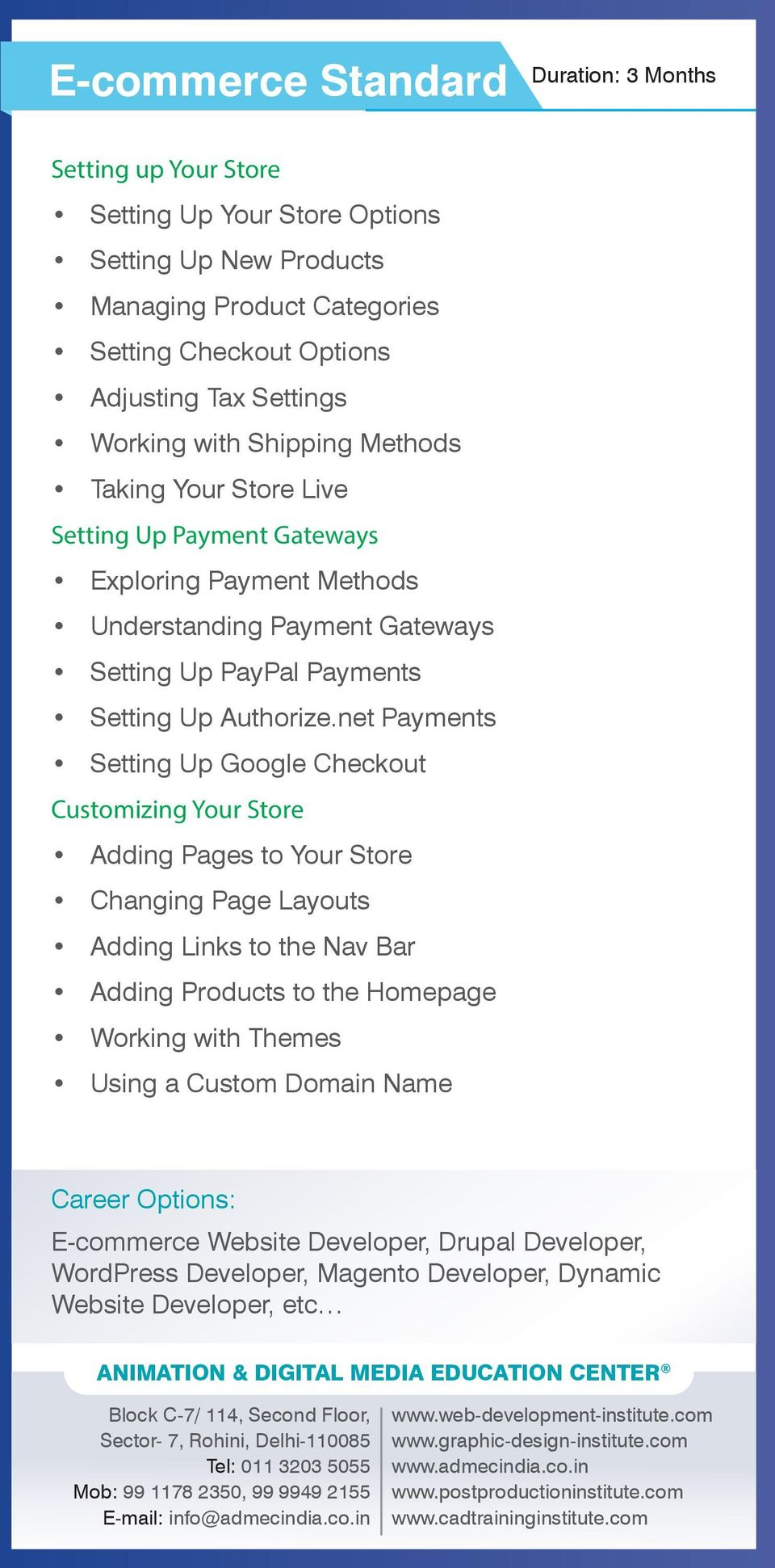 net Payments Setting Up Google Checkout Customizing Your Store Adding Pages to Your Store Changing Page Layouts Adding Links to the Nav Bar Adding Products to the Homepage Working with Themes Using a