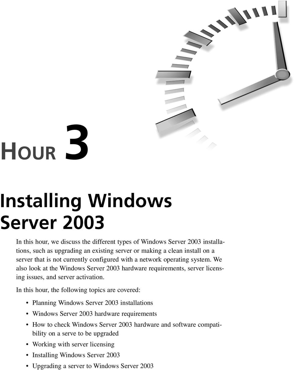 We also look at the Windows Server 2003 hardware requirements, server licensing issues, and server activation.