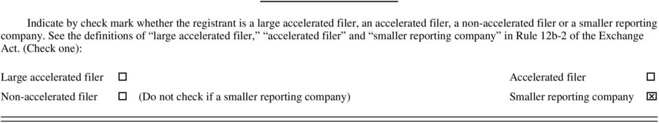 See the definitions of large accelerated filer, accelerated filer and smaller reporting company in Rule