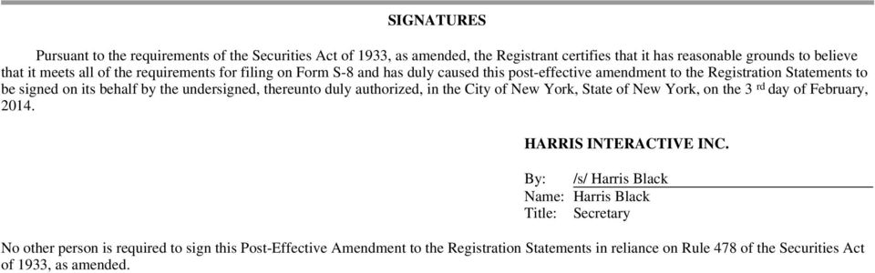 thereunto duly authorized, in the City of New York, State of New York, on the 3 rd day of February, 2014. HARRIS INTERACTIVE INC.