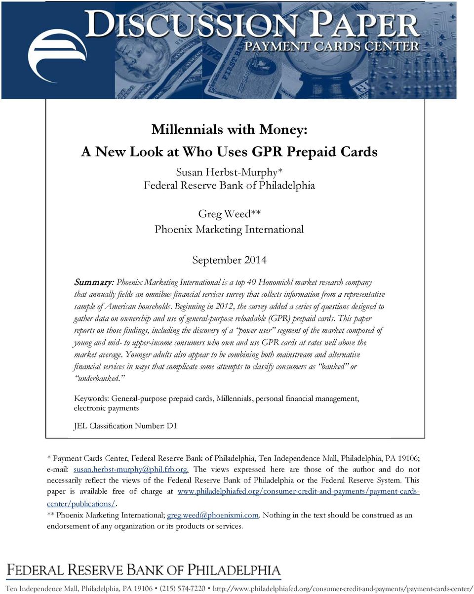 households. Beginning in 2012, the survey added a series of questions designed to gather data on ownership and use of general-purpose reloadable (GPR) prepaid cards.