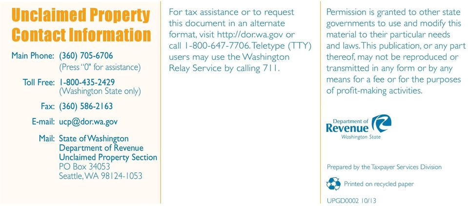 http://dor.wa.gov or call 1-800-647-7706. Teletype (TTY) users may use the Washington Relay Service by calling 711.