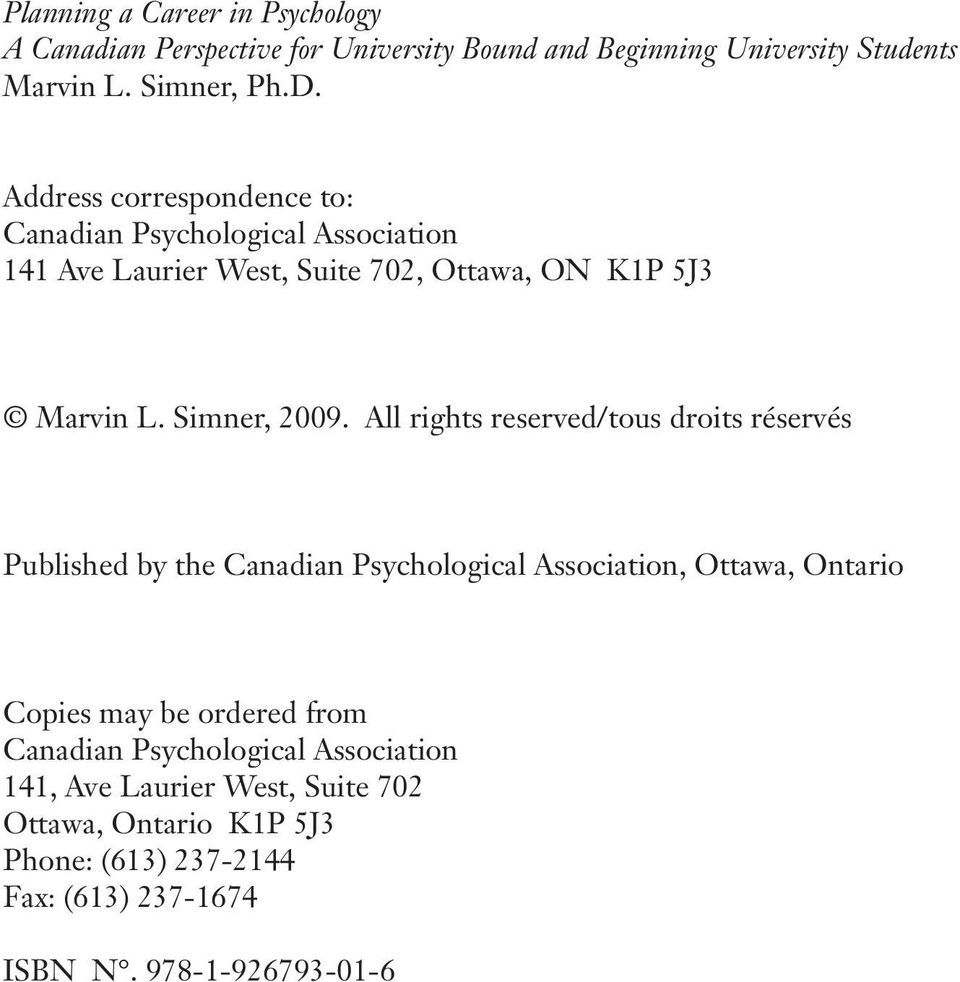 All rights reserved/tous droits réservés Published by the Canadian Psychological Association, Ottawa, Ontario Copies may be ordered from