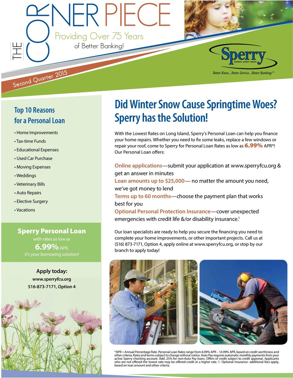 Vacations Sperry Personal Loan with rates as low as 6.99% APR, it s your borrowing solution! Did Winter Snow Cause Springtime Woes? Sperry has the Solution!