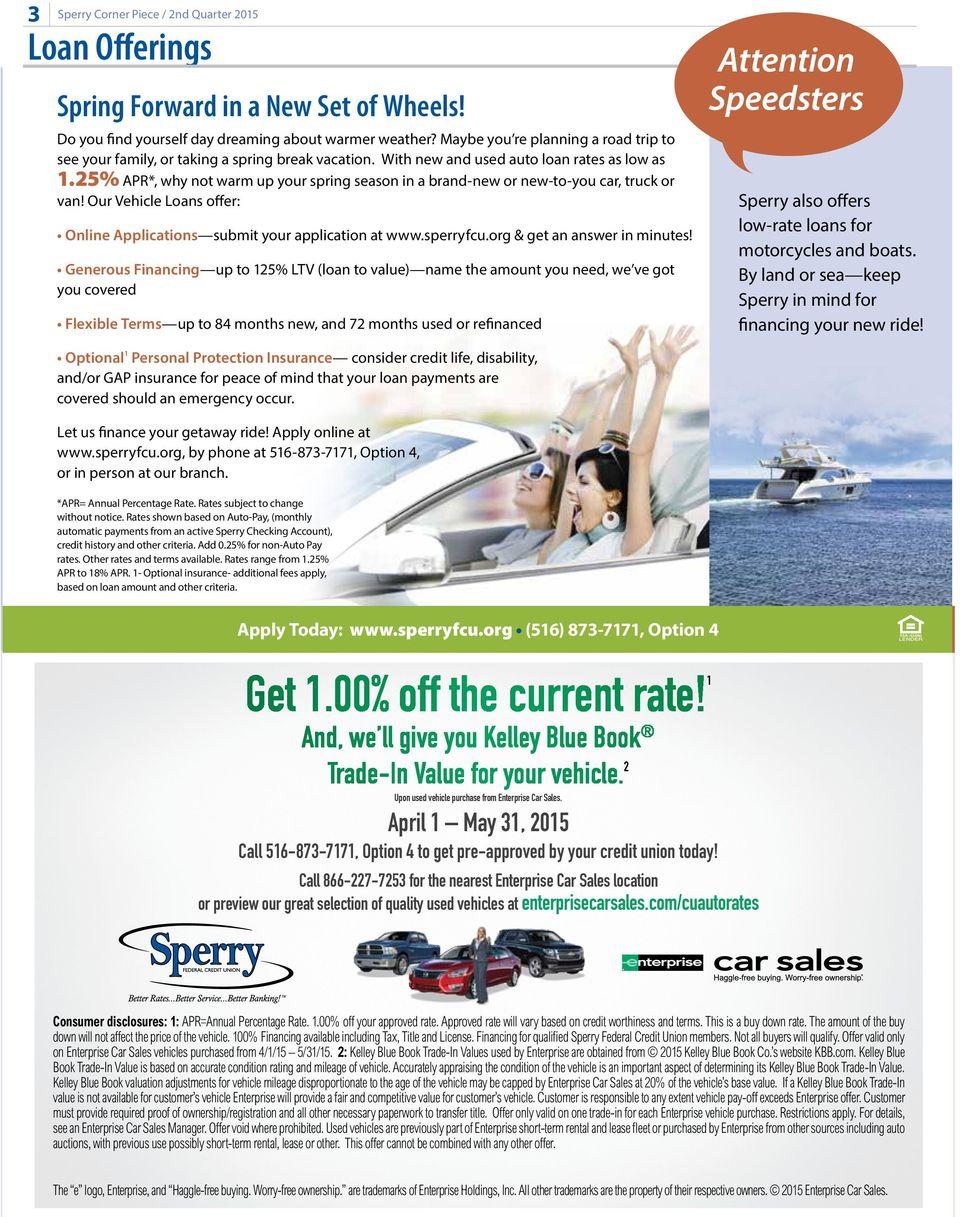 Our Vehicle Loans offer: Online Applications submit your application at www.sperryfcu.org & get an answer in minutes!