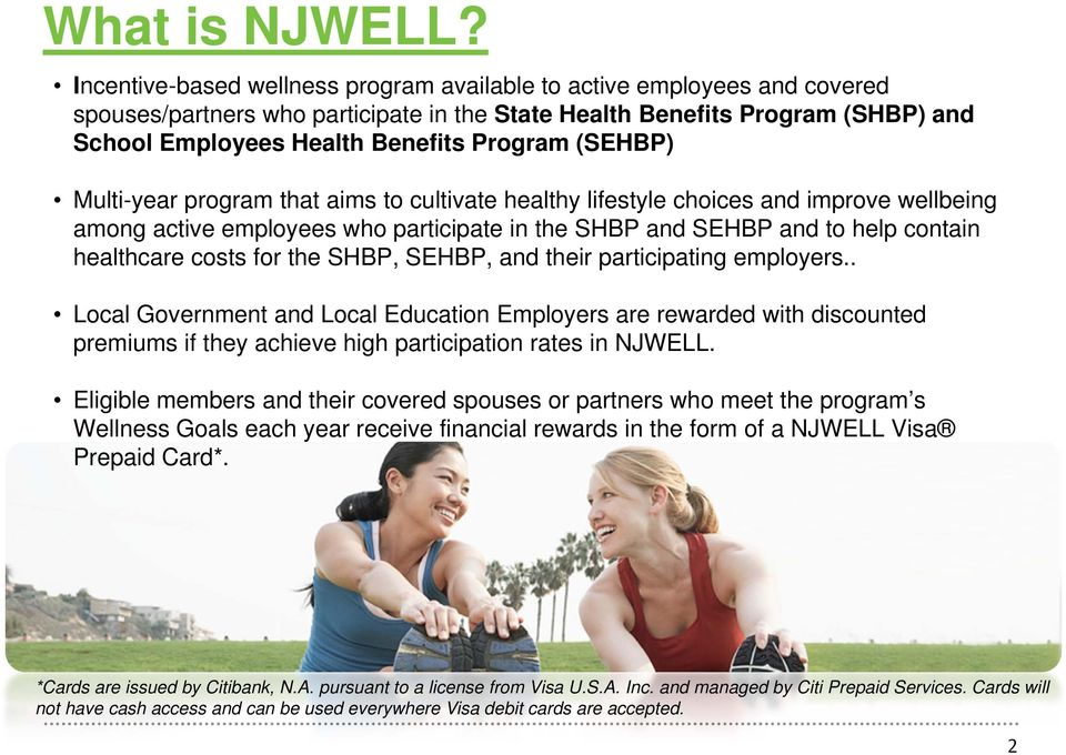 (SEHBP) Multi-year program that aims to cultivate healthy lifestyle choices and improve wellbeing among active employees who participate in the SHBP and SEHBP and to help contain healthcare costs for