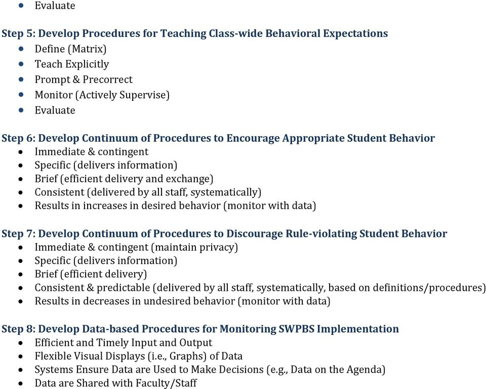 systematically) Results in increases in desired behavior (monitor with data) Step 7: Develop Continuum of Procedures to Discourage Rule-violating Student Behavior Immediate & contingent (maintain