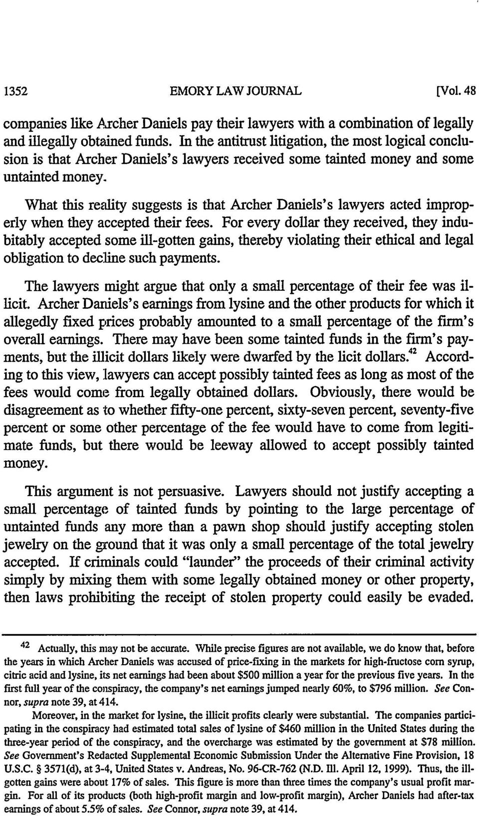 What this reality suggests is that Archer Daniels's lawyers acted improperly when they accepted their fees.