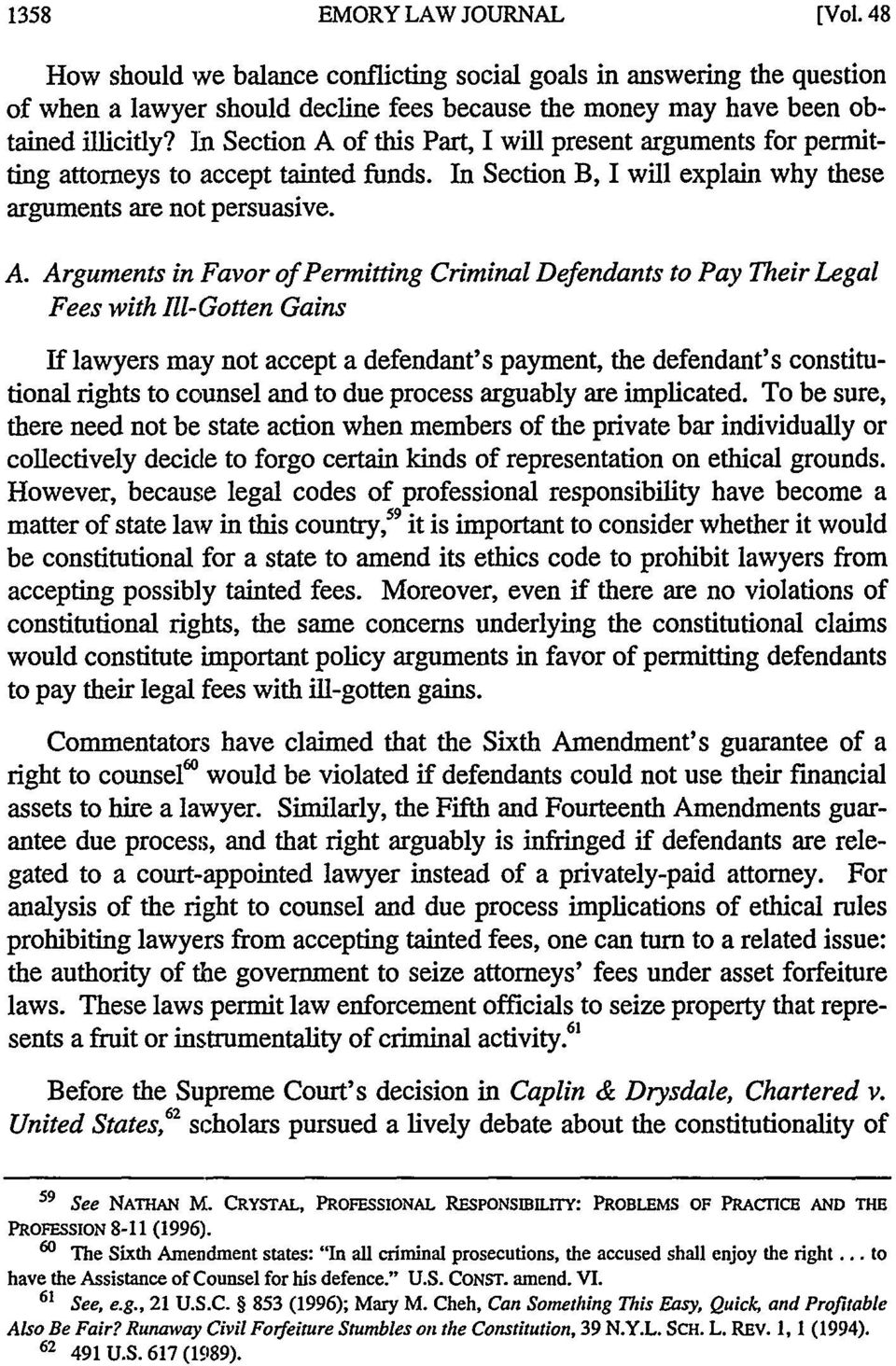 of this Part, I will present arguments for permitting attorneys to accept tainted funds. In Section B, I will explain why these arguments are not persuasive. A.