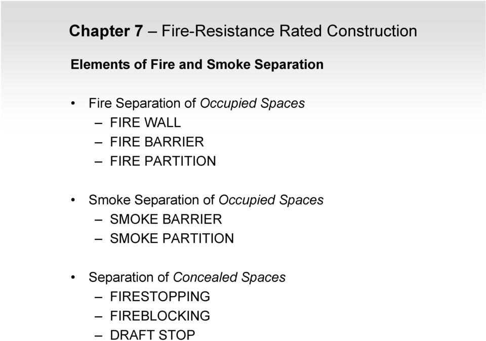 FIRE PARTITION Smoke Separation of Occupied Spaces SMOKE BARRIER SMOKE
