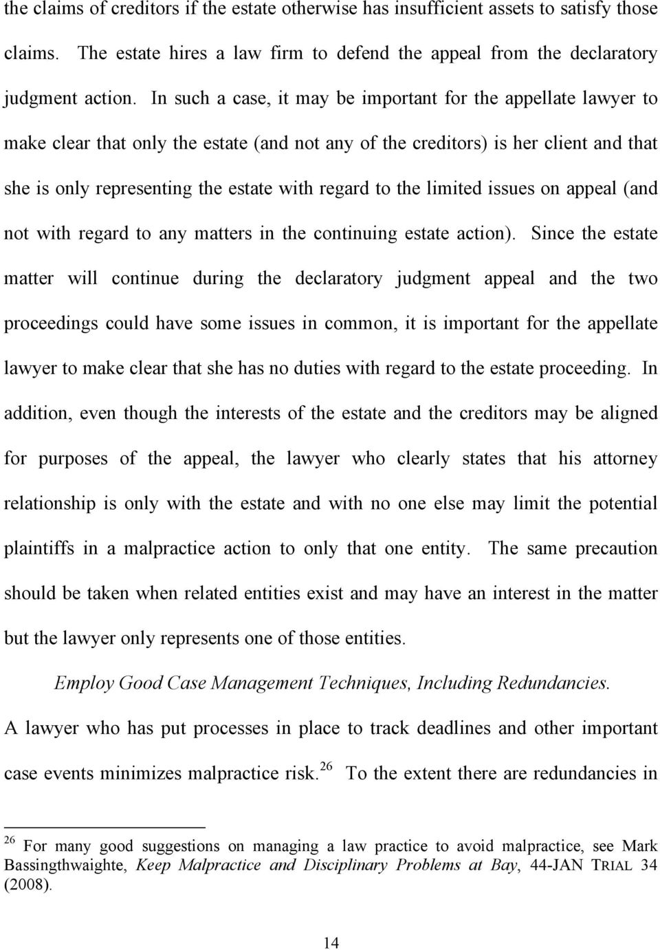 to the limited issues on appeal (and not with regard to any matters in the continuing estate action).
