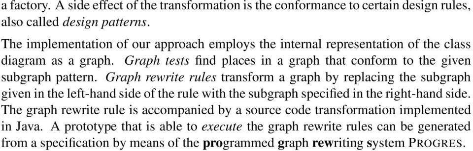 Graph tests find places in a graph that conform to the given subgraph pattern.