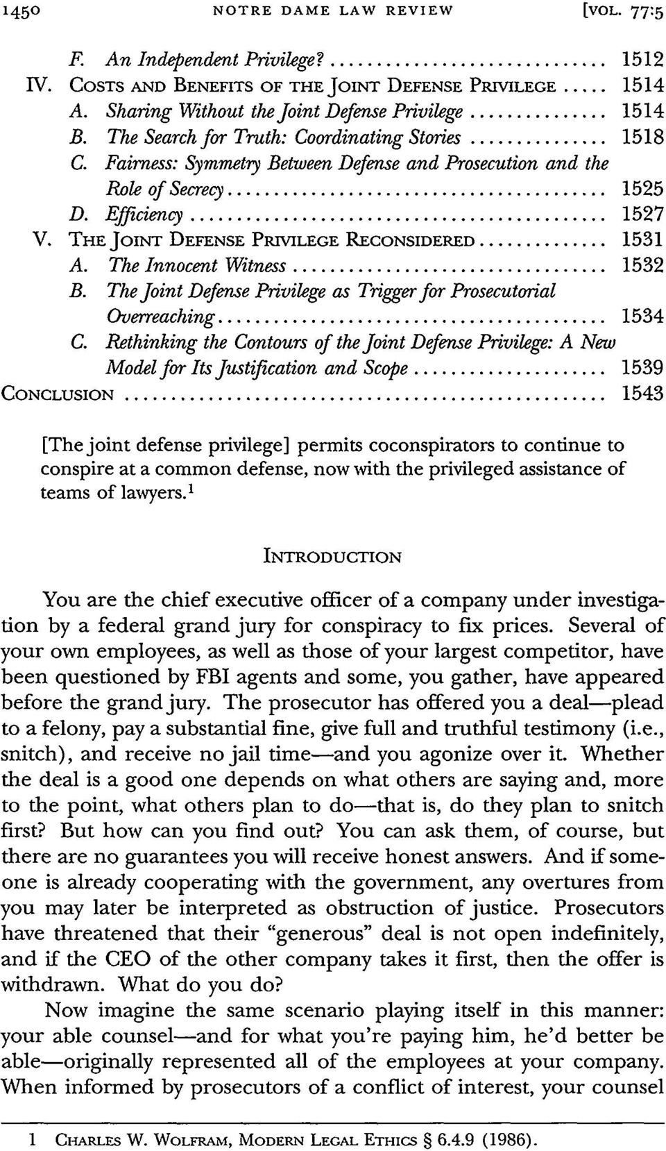 Efficiency... 1527 V. THE JOINT DEFENSE PRIVILEGE RECONSIDERED... 1531 A. The Innocent Witness... 1532 B. The Joint Defense Privilege as Trigger for Prosecutorial Overreaching... 1534 C.