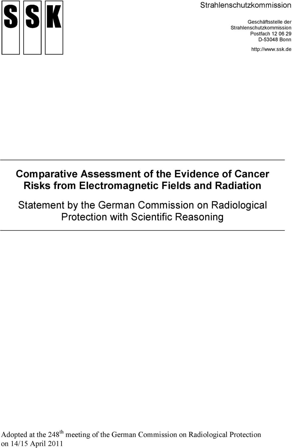 de Comparative Assessment of the Evidence of Cancer Risks from Electromagnetic Fields and Radiation