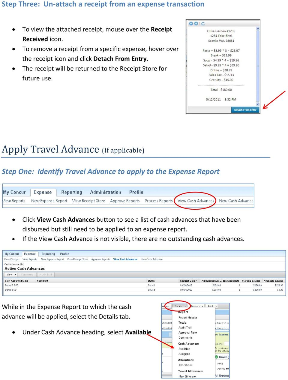 Apply Travel Advance (if applicable) Step One: Identify Travel Advance to apply to the Expense Report Click View Cash Advances button to see a list of cash advances that have been disbursed