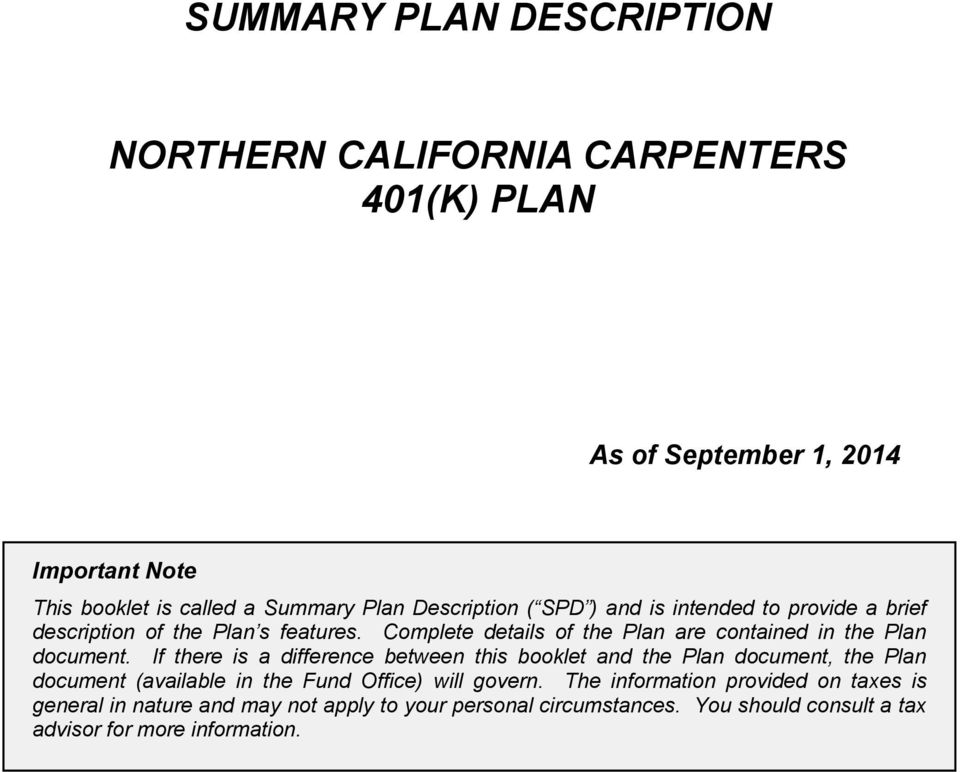 Complete details of the Plan are contained in the Plan document.