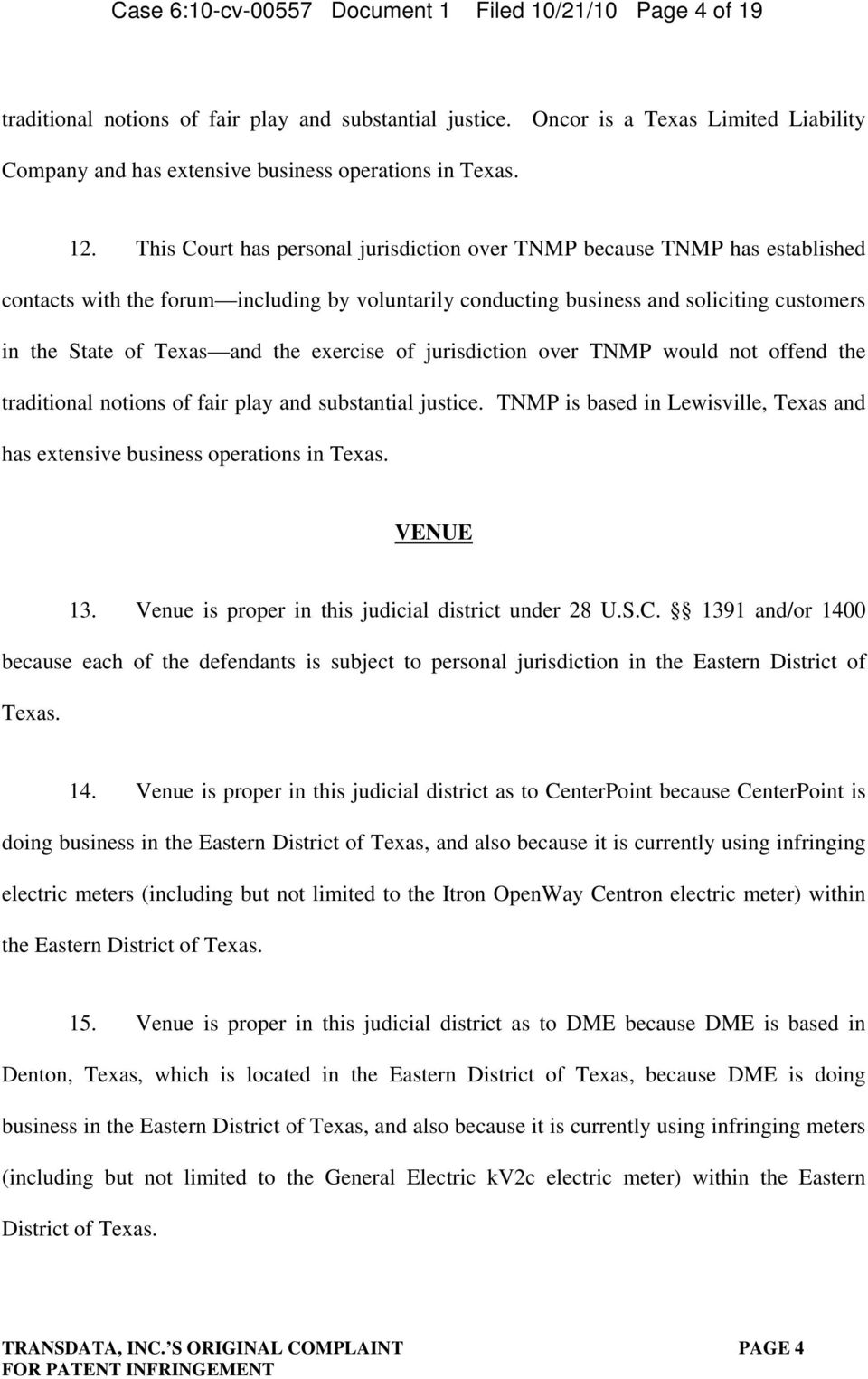 This Court has personal jurisdiction over TNMP because TNMP has established contacts with the forum including by voluntarily conducting business and soliciting customers in the State of Texas and the