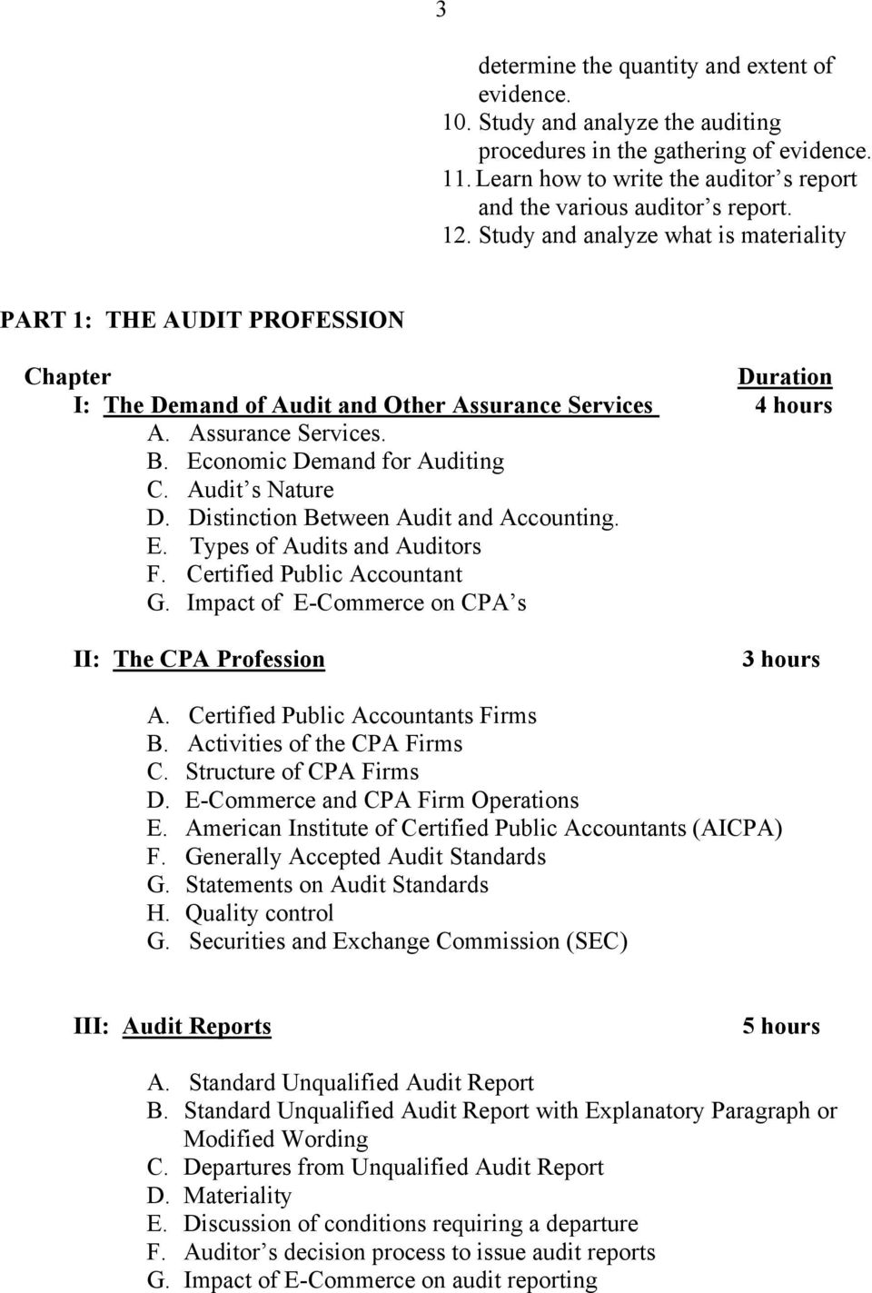 Study and analyze what is materiality PART 1: THE AUDIT PROFESSION Chapter Duration I: The Demand of Audit and Other Assurance Services 4 hours A. Assurance Services. B.
