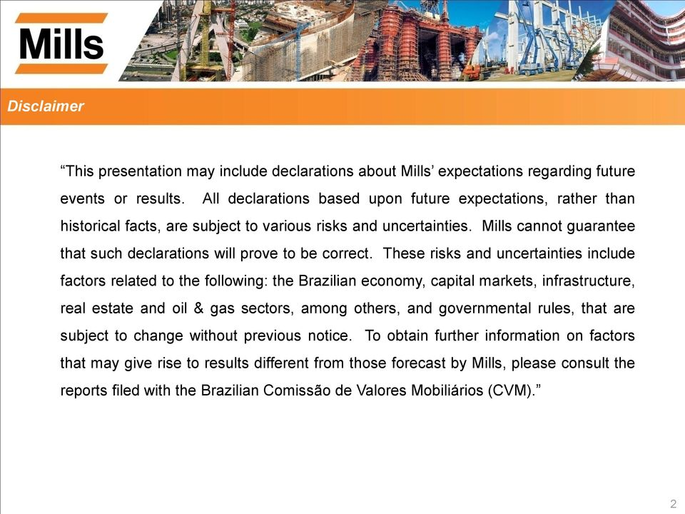 Mills cannot guarantee that such declarations will prove to be correct.