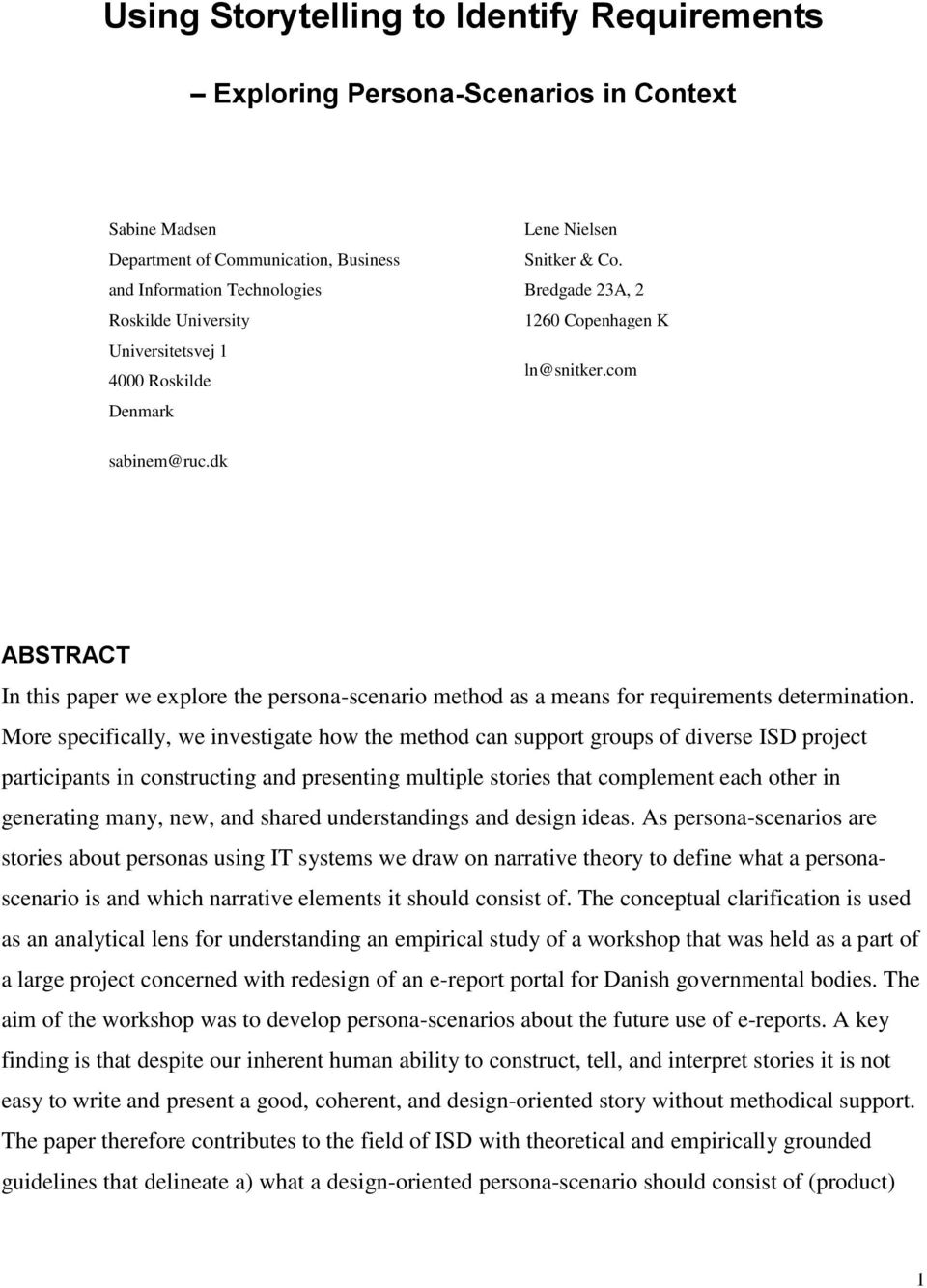 dk ABSTRACT In this paper we explore the persona-scenario method as a means for requirements determination.