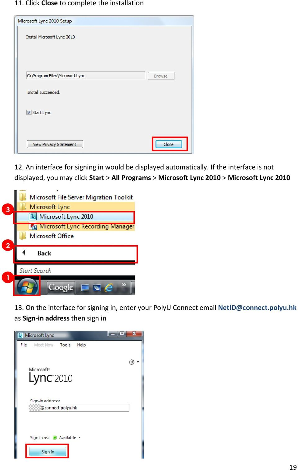 If the interface is not displayed, you may click Start > All Programs > Microsoft Lync