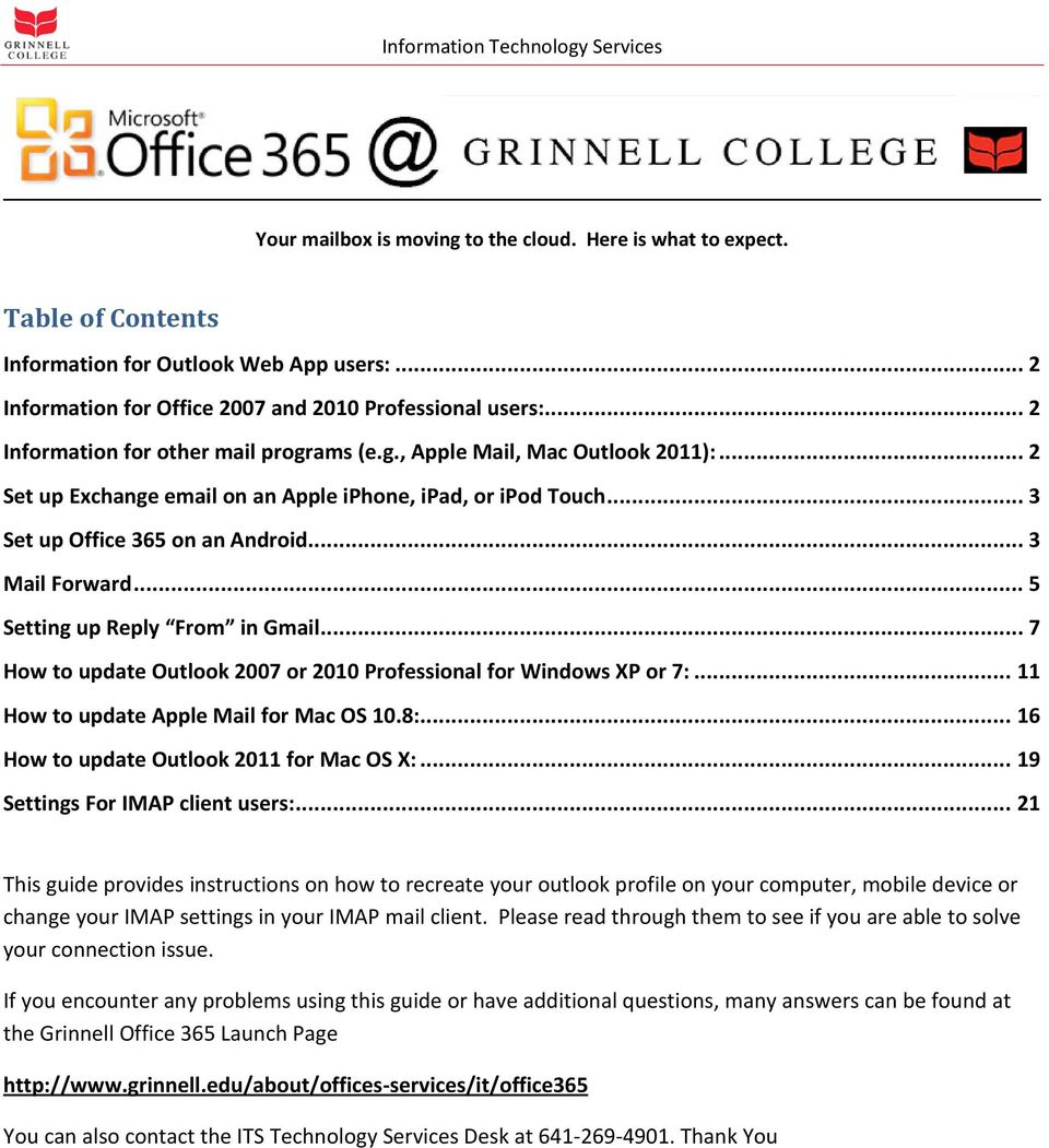 .. 5 Setting up Reply From in Gmail... 7 How to update Outlook 2007 or 2010 Professional for Windows XP or 7:... 11 How to update Apple Mail for Mac OS 10.8:.