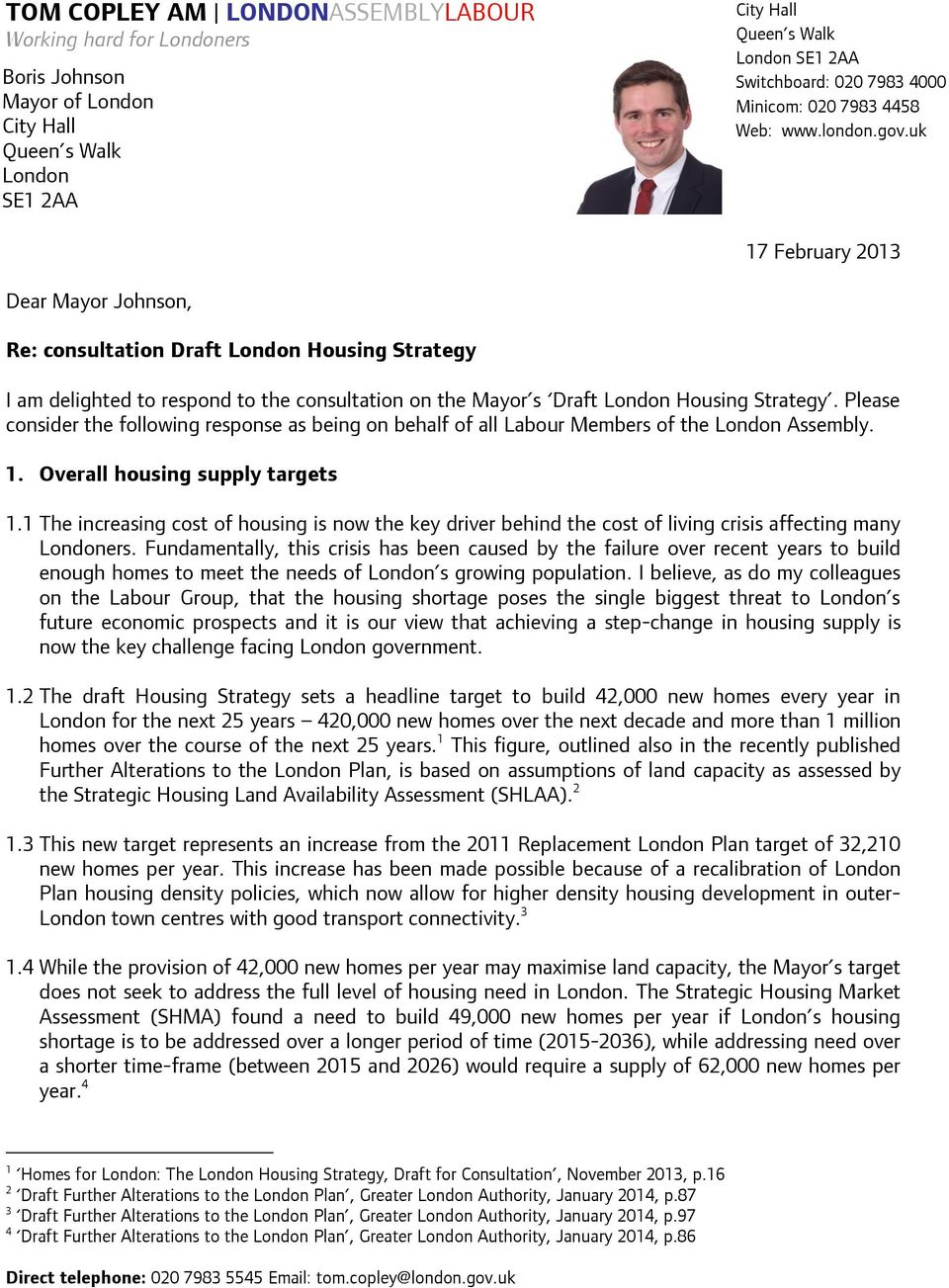 uk 17 February 2013 Dear Mayor Johnson, Re: consultation Draft London Housing Strategy I am delighted to respond to the consultation on the Mayor s Draft London Housing Strategy.