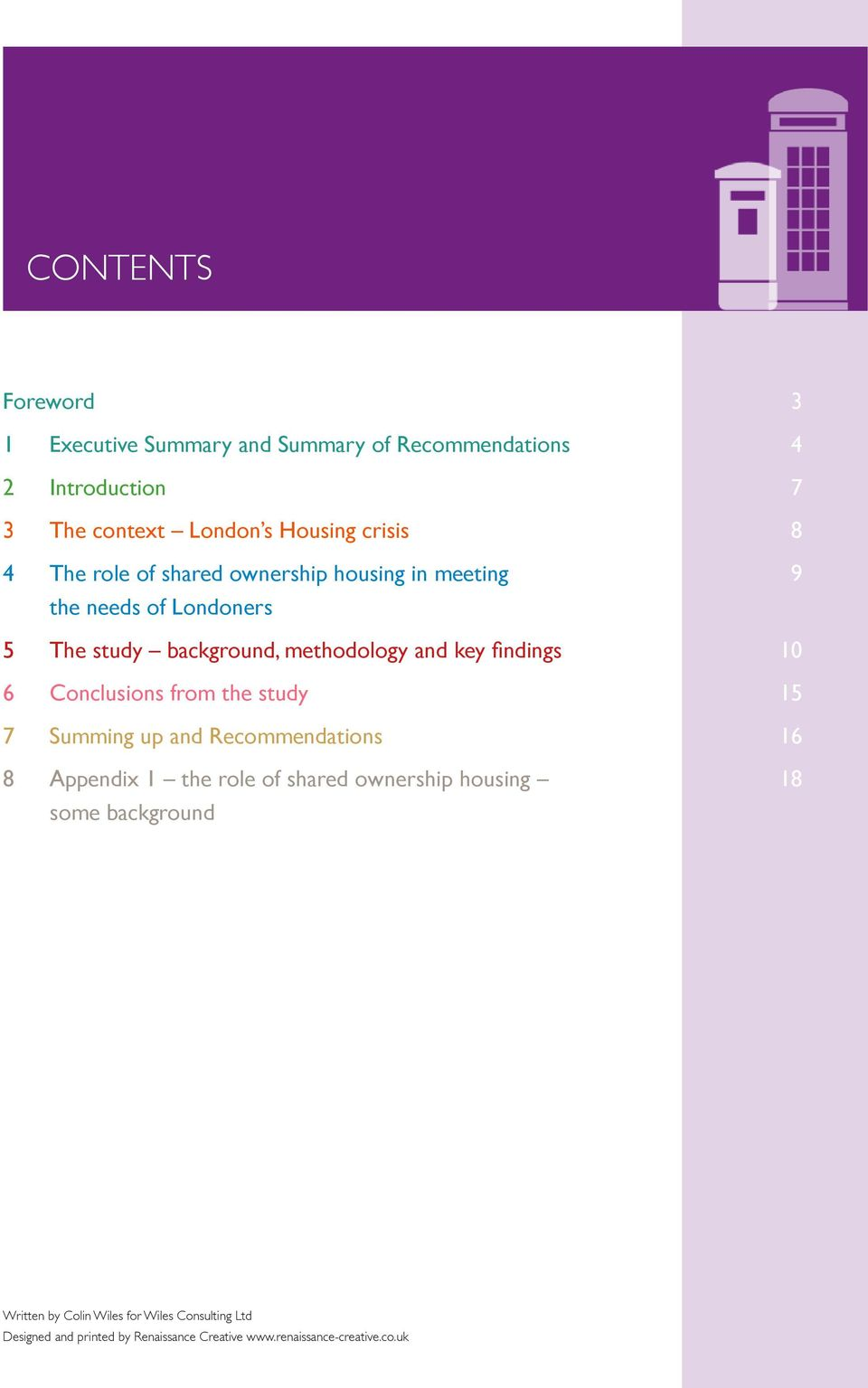 6 Conclusions from the study 15 7 Summing up and Recommendations 16 8 Appendix 1 the role of shared ownership housing 18 some