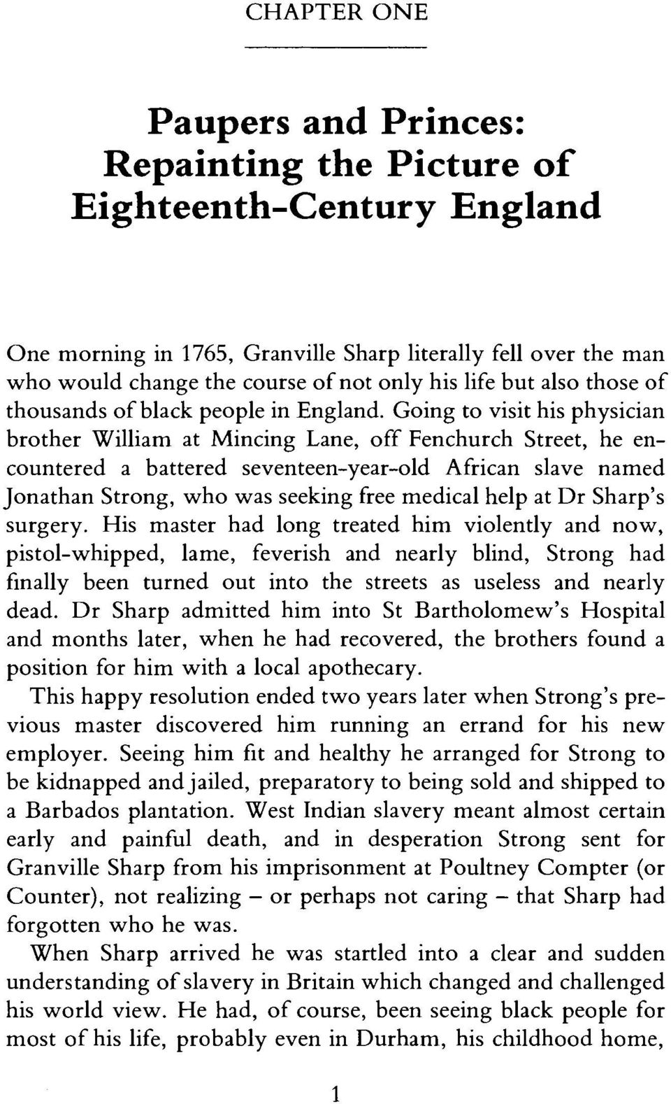 Going to visit his physician brother William at Mincing Lane, off Fenchurch Street, he encountered a battered seventeen-year-old African slave named Jonathan Strong, who was seeking free medical help