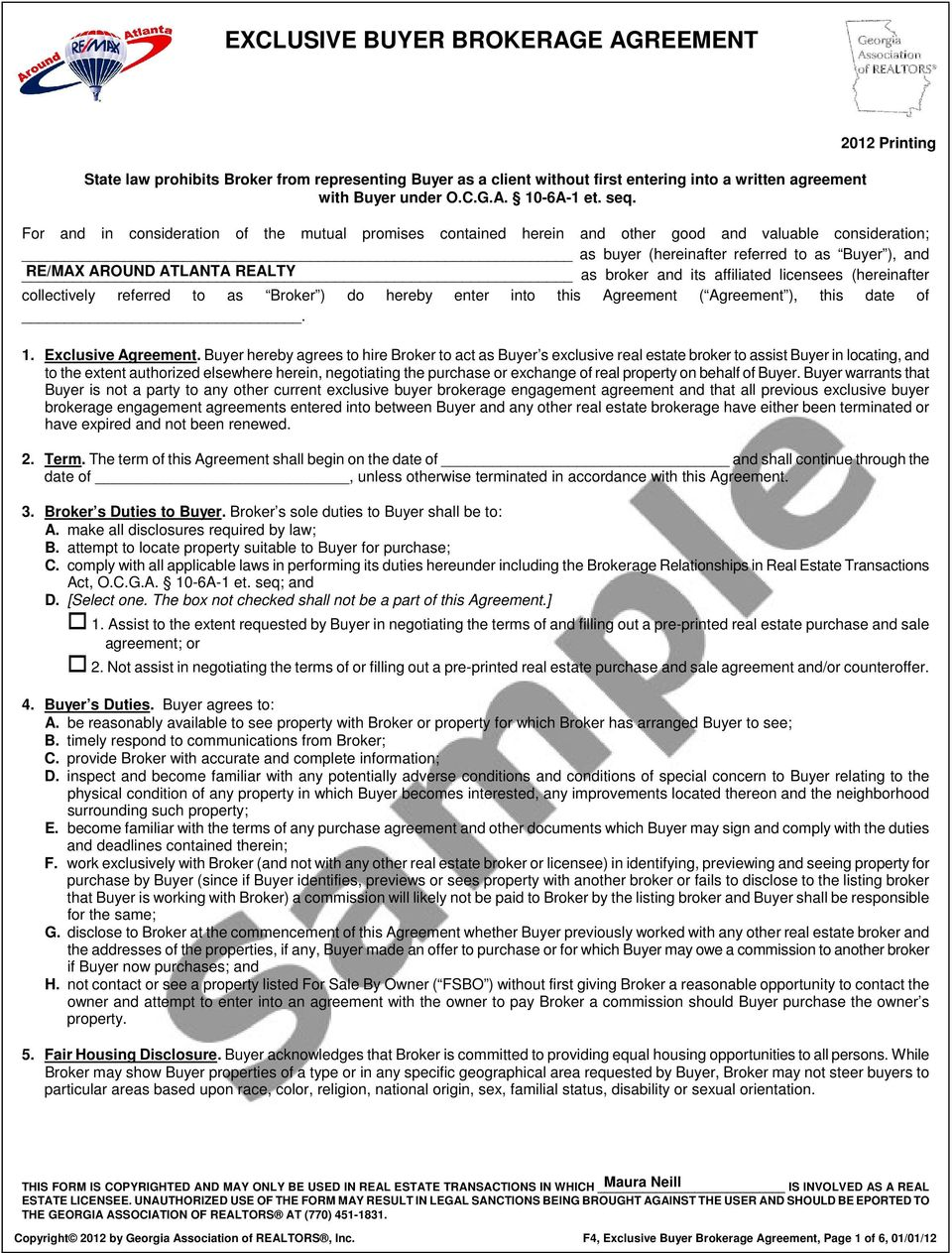 REALTY as broker and its affiliated licensees (hereinafter collectively referred to as Broker ) do hereby enter into this Agreement ( Agreement ), this date of. 1. Exclusive Agreement.