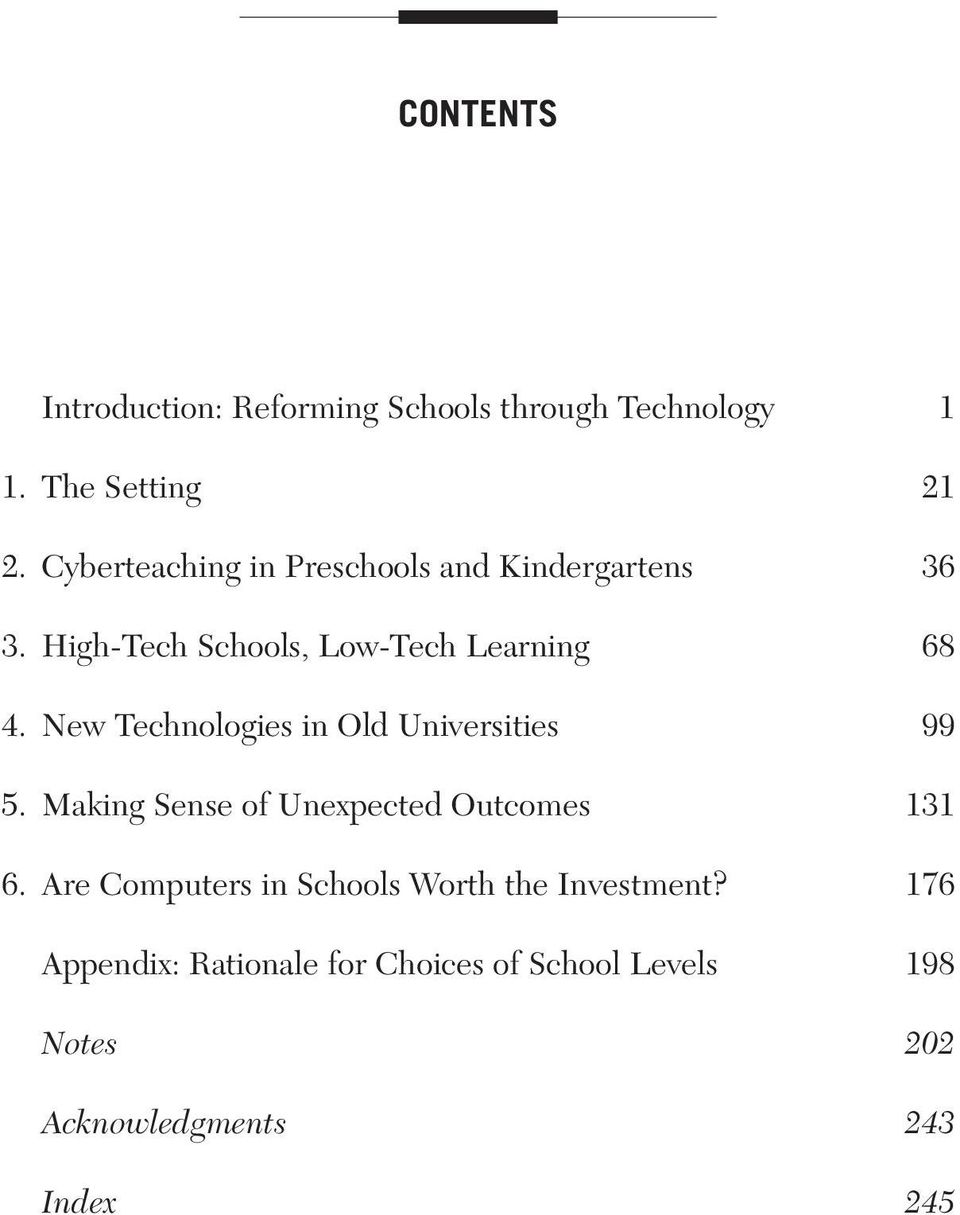 New Technologies in Old Universities 99 5. Making Sense of Unexpected Outcomes 131 6.