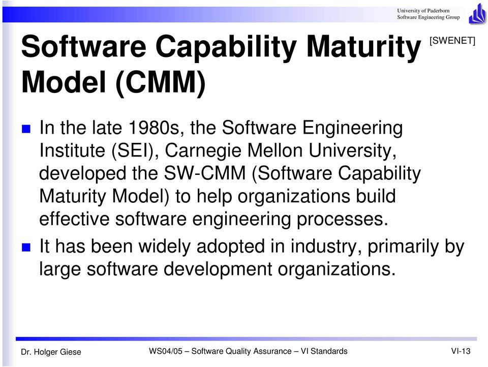 Capability Maturity Model) to help organizations build effective software engineering
