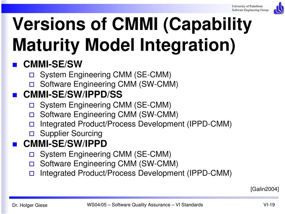 CMM (SW-CMM) Integrated Product/Process Development (IPPD-CMM) Supplier Sourcing CMMI-SE/SW/IPPD System