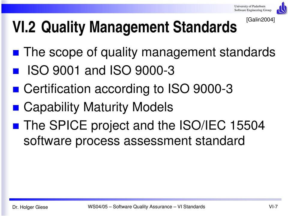 according to ISO 9000-3 Capability Maturity Models The SPICE