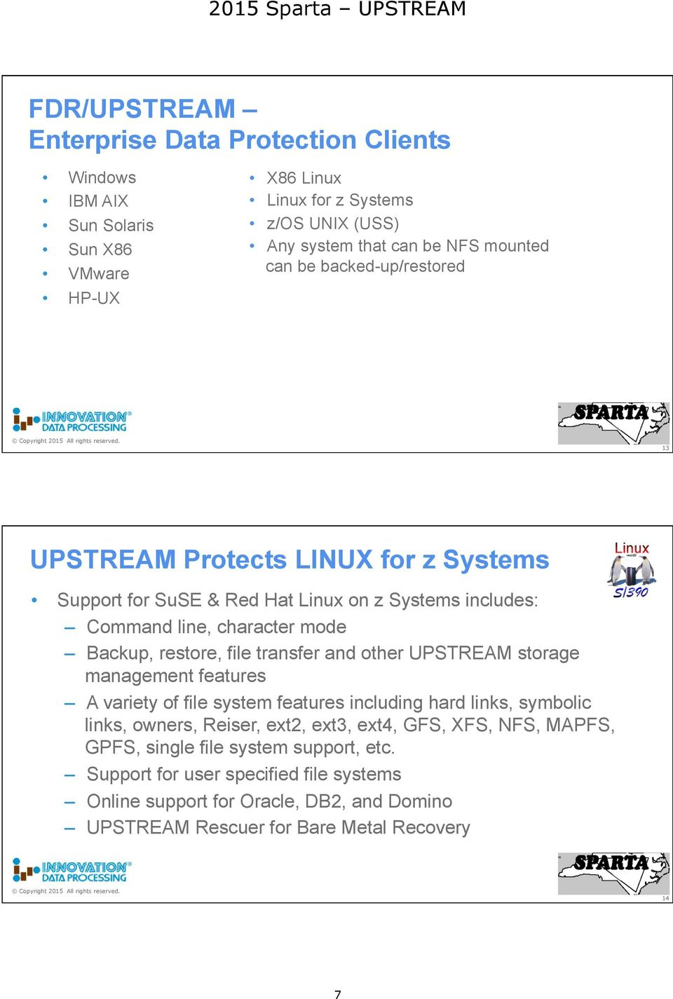 restore, file transfer and other UPSTREAM storage management features A variety of file system features including hard links, symbolic links, owners, Reiser, ext2, ext3, ext4,