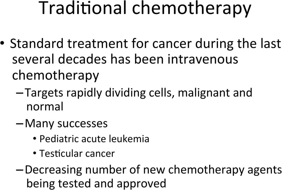 cells, malignant and normal Many successes Pediatric acute leukemia