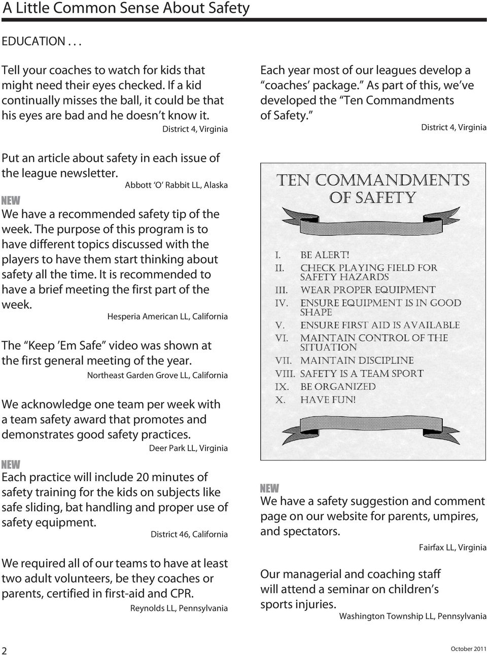As part of this, we ve developed the Ten Commandments of Safety. District 4, Virginia Put an article about safety in each issue of the league newsletter.