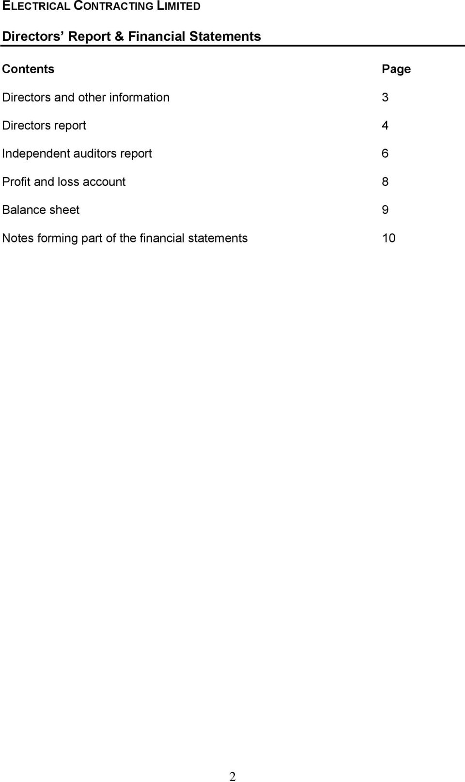 Independent auditors report 6 Profit and loss account 8