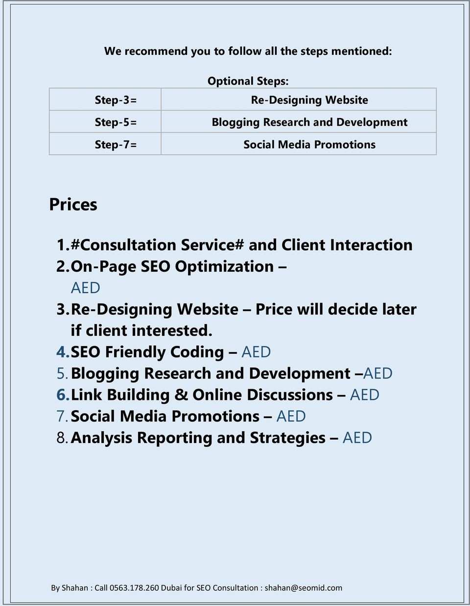 On-Page SEO Optimization AED 3. Re-Designing Website Price will decide later if client interested. 4. SEO Friendly Coding AED 5.