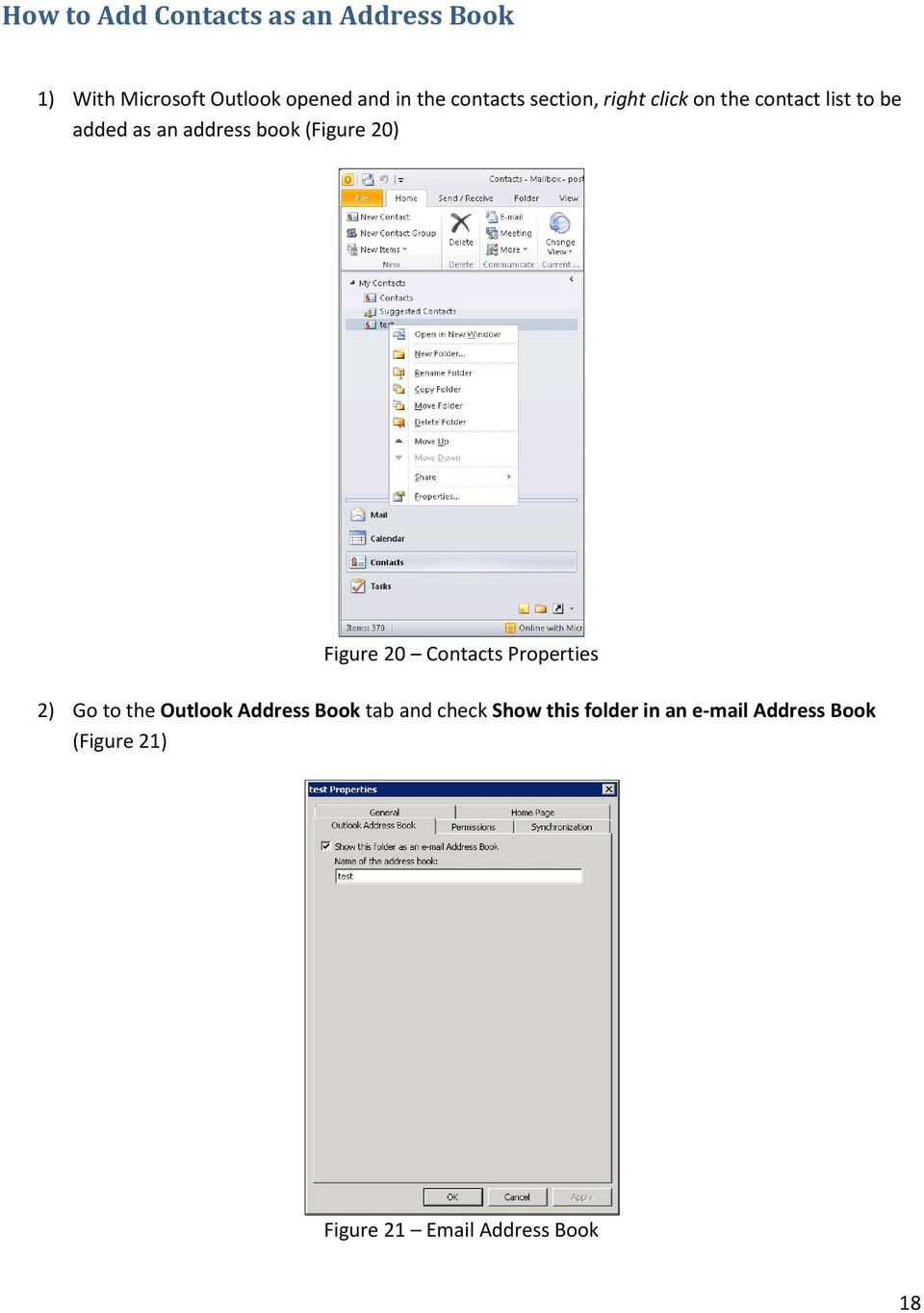 (Figure 20) Figure 20 Contacts Properties 2) Go to the Outlook Address Book tab and