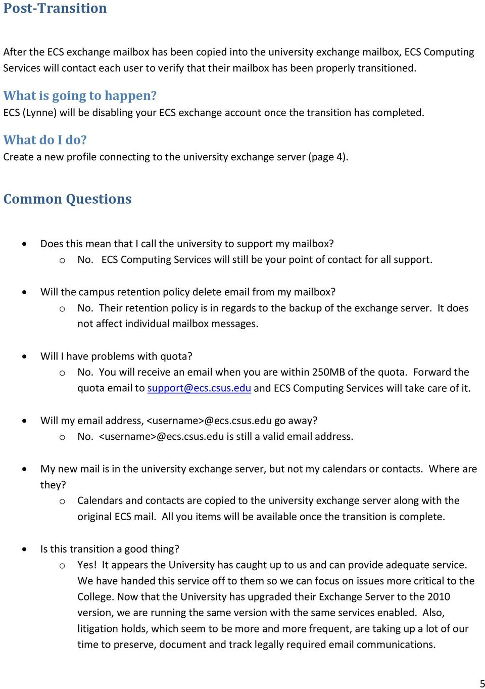 Create a new profile connecting to the university exchange server (page 4). Common Questions Does this mean that I call the university to support my mailbox? o No.