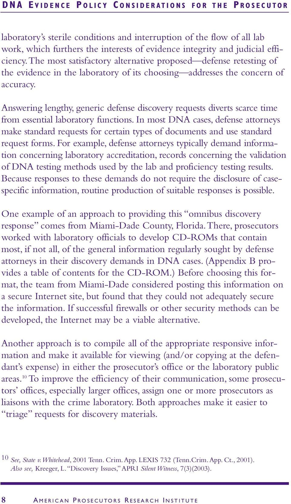 Answering lengthy, generic defense discovery requests diverts scarce time from essential laboratory functions.