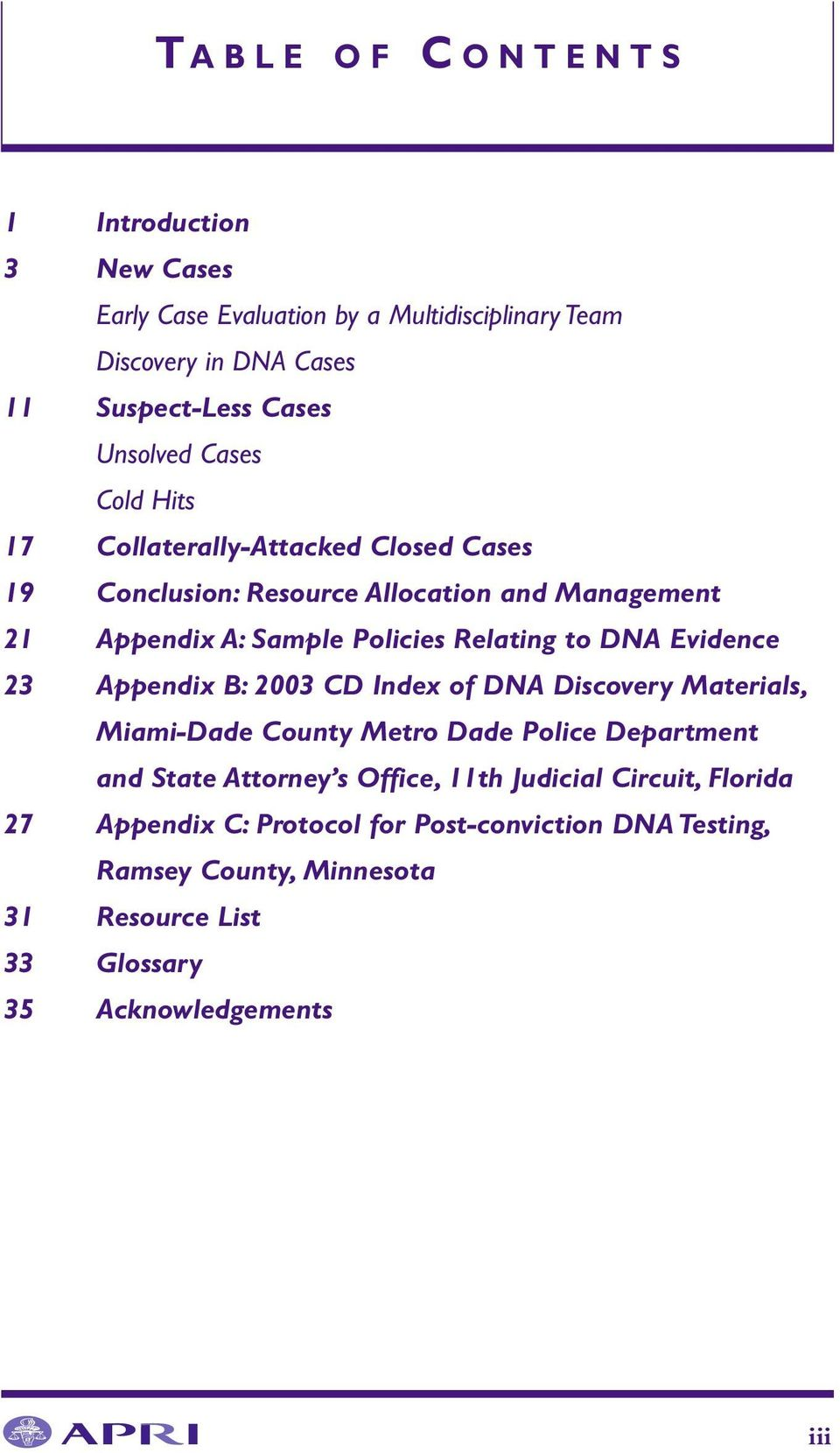 Evidence 23 Appendix B: 2003 CD Index of DNA Discovery Materials, Miami-Dade County Metro Dade Police Department and State Attorney s Office, 11th
