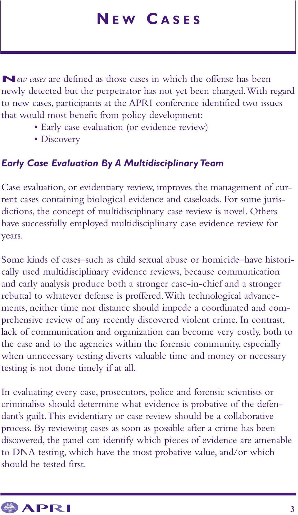Evaluation By A Multidisciplinary Team Case evaluation, or evidentiary review, improves the management of current cases containing biological evidence and caseloads.