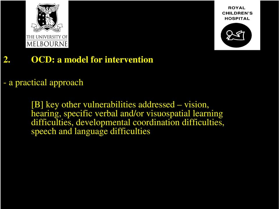 verbal and/or visuospatial learning difficulties,