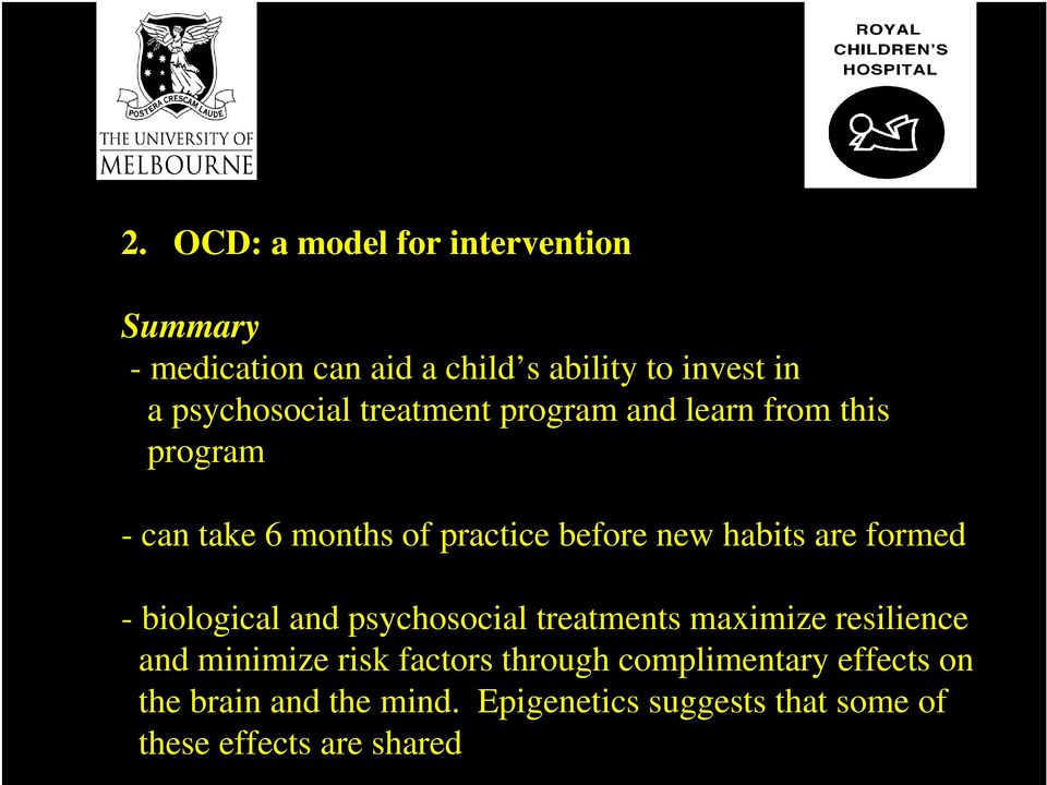 habits are formed - biological and psychosocial treatments maximize resilience and minimize risk factors