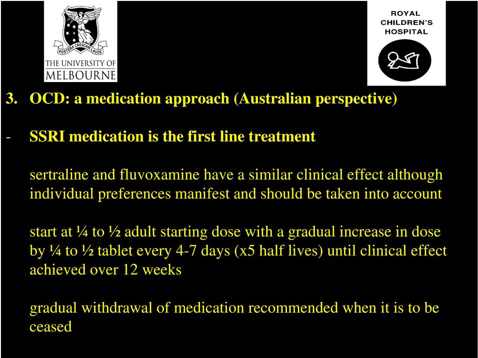 adult starting dose with a gradual increase in dose by ¼ to ½ tablet every 4-7 days (x5 half lives)