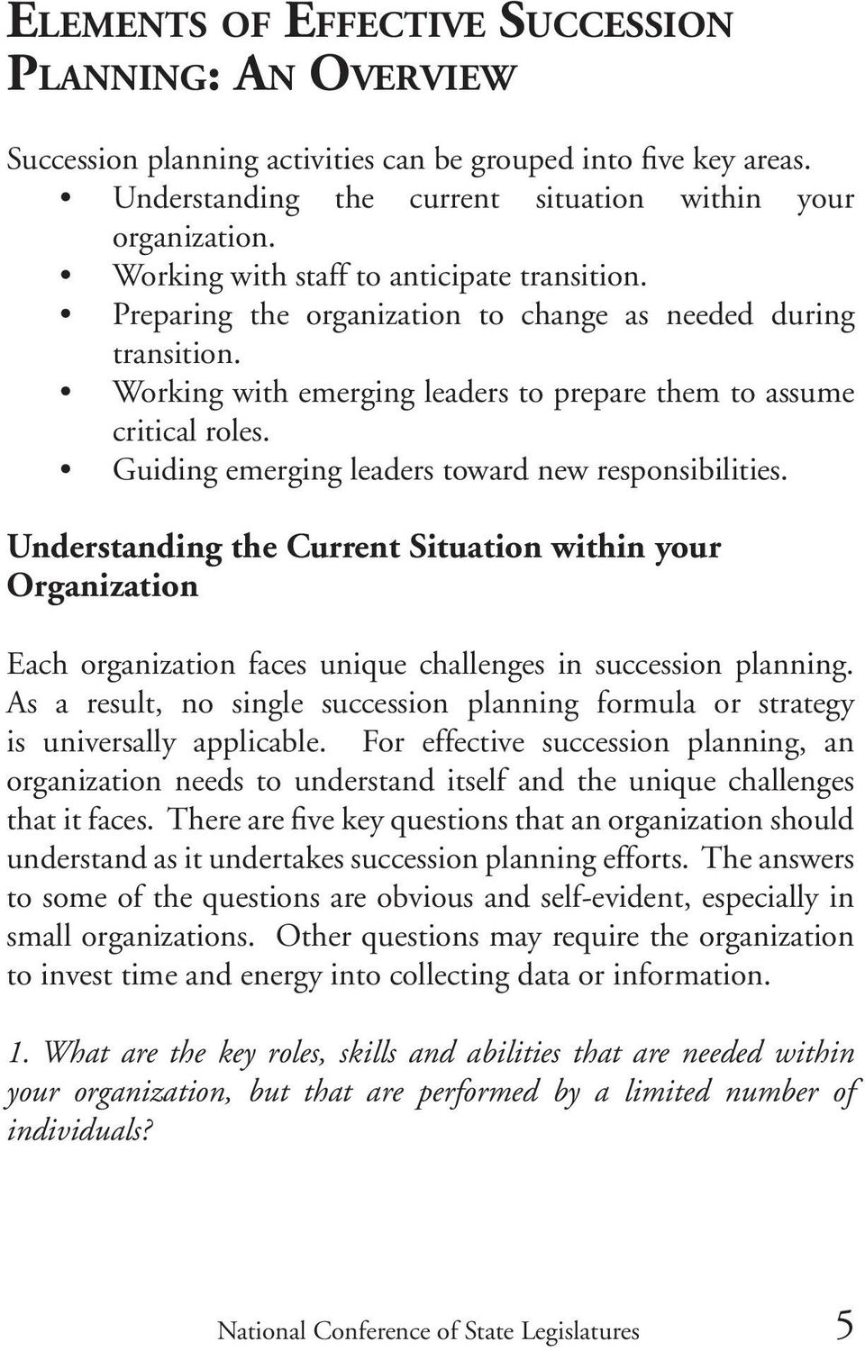 Guiding emerging leaders toward new responsibilities. Understanding the Current Situation within your Organization Each organization faces unique challenges in succession planning.