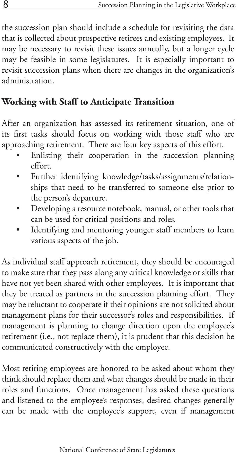 It is especially important to revisit succession plans when there are changes in the organization s administration.